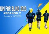 """โครงการเดิน-วิ่งเพื่อการกุศล """"RUN FOR BLIND 2020 #SEASON 2"""" (วิ่งเพื่อน้องพิการทางสายตา ปีที่ 2) วันอาทิตย์ที่ 19 มกราคม 2020 เวลา 05:00 – 09:00 น. ณ อ่างเก็บน้ำห้วยตึงเฒ่า อำเภอแม่ริม จังหวัดเชียงใหม่"""