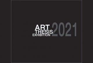 Art Thesis Exhibition 2021 วันที่ 25-30 มีนาคม 2564 9.00น.-16.00น. ที่ หอนิทรรศการศิลปวัฒนธรรม มหาวิทยาลัยเชียงใหม่