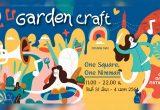 Garden Craft ตั้งแต่วันที่ 31 มีนาคม - 4 เมษายน 64 นี้ เวลา 11:00-22:00 น. ที่ One nimman