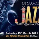 Thailand's International Jazz Festival 2021 วันเสาร์ที่ 13 มีนาคม 2564 ตั้งแต่เวลา 17.00-23.00 น. ณ One nimman เชียงใหม่