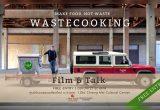 WASTEFOOD Film & Talk | งานฉายหนัง ล้อมวงคุย วันศุกร์ที่ 9 เมษายน 2564 เวลา 18.00 น. ณ ศูนย์วัฒนธรรม เชียงใหม่