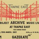 PROJECT ARCHIVE MUSIC LIVE AT THAPAE EAST 12 March 2021 8.00pm - 11.00pm and 25 March 2021 8.00pm - 11.00pm at Thapae east