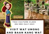 Saturday Thai culture class on 3rd July 2021 9am Visit Umong Temple (Tunnel Temple) and Baan Kang Wat