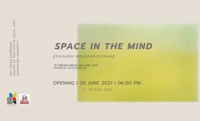 Space in the Mind Art exhibition by Nachapon Khutanawanitpong นิทรรศการเปิดให้เข้าชมวันที่ 1-10 กรกฏาคม พ.ศ. 2564 เวลา 10.00 - 18.00 น. ณ Dream Space Gallery CNX
